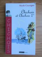 Anticariat: Nicole Ciravegna - Chichois et chichois