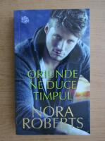 Anticariat: Nora Roberts - Oriunde ne duce timpul