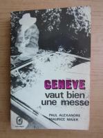 Anticariat: Paul Alexandre - Geneve. Vaut bien une messe