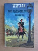 Anticariat: Paul Leslie Peil - Western. Vous plaisantez, sherif