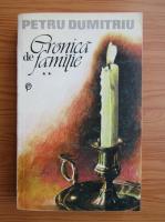 Petru Dumitriu - Cronica de familie (volumul 2)