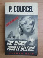 Anticariat: Pierre Courcel - Une blonde pour le delegue