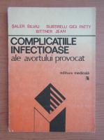 Anticariat: Saler Silviu - Complicatiile infectioase al avortului provocat