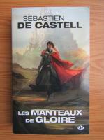 Sebastien de Castell - Les manteaux de gloire