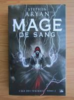 Anticariat: Stephen Aryan - Mage de sang (volumul 2)