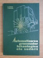 Anticariat: V. Popovici - Automatizarea proceselor tehnologice ale sudarii