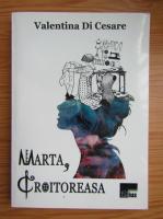 Anticariat: Valentina Di Cesare - Marta, croitoreasa