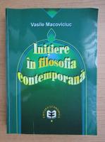 Anticariat: Vasile Macoviciuc - Initiere in filosofia contemporana