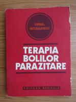Anticariat: Virgil Nitzulescu - Terapia bolilor parazitare