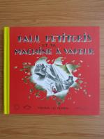 Anticariat: Virginia Lee Burton - Paul Petitgris et sa machine a vapeur