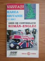 Anticariat: Vizitati Marea Britanie cu BBC! Ghid de conversatie roman-englez