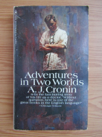 Anticariat: A. J. Cronin - Adventures in Two Worlds