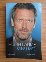 Anticariat: Anthony Bunko - Hugh Laurie sans limite