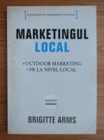 Anticariat: Brigitte Arms - Marketingul local
