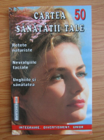Anticariat: Cartea sanatatii tale, nr. 50, 2004