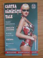 Anticariat: Cartea sanatatii tale, nr. 53. 2004