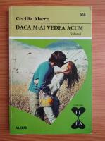 Anticariat: Cecilia Ahern - Daca m-ai vedea acum (volumul 1)