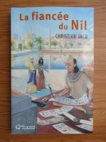 Anticariat: Christian Jacq - La fiancee du Nil
