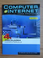 Anticariat: Computer si internet fara profesor, volumul 4. Protejarea computerului