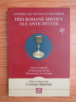 Cristian Badilita - Trei romane mistice ale antichitatii