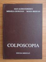 Anticariat: Dan Alessandrescu - Colposcopia