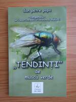 Anticariat: Dan Petre Popa - Tendinti de musca verde