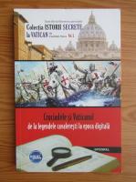 Anticariat: Dan Silviu Boerescu - Cruciadele si Vaticanul, volumul 1. De la legende cavaleresti la epoca digitala