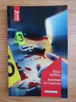 Eliza Roha - Asasinat la Cracovia