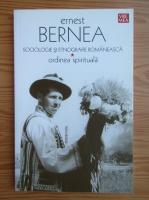 Ernest Bernea - Sociologie si etnografie romaneasca. Ordinea spirituala