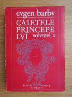 Anticariat: Eugen Barbu - Caietele principelui (volumul 3)