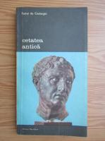 Anticariat: Fustel de Coulanges - Cetatea antica, volumul 2. Studiu auspra cultului, dreptului si institutiilor Greciei si Romei