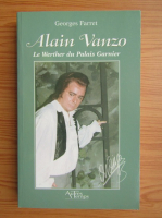Anticariat: Georges Farret - Alain Vanzo. Le werther du Palais Garnier