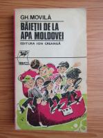 Anticariat: Gheorghe Movila - Baietii de la apa Moldovei