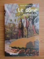 Anticariat: Gilles Fontaine - Le dome