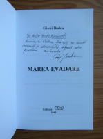 Anticariat: Gioni Badea - Marea evadare (cu autograful autorului)