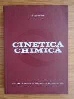 Anticariat: I. A. Schneider - Cinetica chimica