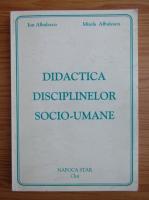 Ion Albulescu - Didactica disciplinelor socio-umane