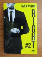 Jana Aston - Right (volumul 2)