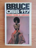 Anticariat: Josette Bruce - Bruce OSS 117. Drnier round au Cameroun