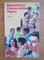 L. A. Hill - Elementary Conversation Topics