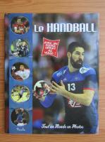 Anticariat: Le handball. Tout un monde en photos