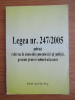 Anticariat: Legea nr. 247, 2005 privind reforma in domeniile proprietatii si justitiei, precum si unele masuri adiacente