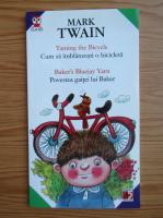Anticariat: Mark Twain - Cum sa imblanzesti o bicicleta. Povestea gaitei lui Baker (editie bilingva)