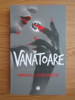Anticariat: Mihaela Gheorghe - Vanatoare