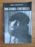 Anticariat: Mihai Prepelita - Imblanzirea curcubeului
