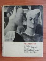Anticariat: Mihail Alpatov - Studii despre istoria vest-europeana