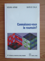 Anticariat: Mioara Avram - Connaissez-vous le roumain?
