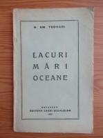 N. Em. Teohari - Lacuri, mari, oceane (1929)