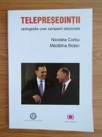 Anticariat: Nicoleta Corbu - Telepresedintii. Radiografia unei campanii electorale