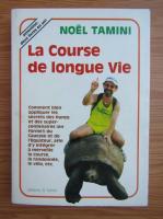 Anticariat: Noel Tamini - La course de longue vie